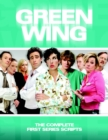 Image for Green wing  : the complete first scripts : Complete First Series Scripts