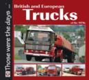 Image for British and European trucks of the 1970s