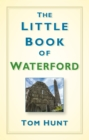 Image for The little book of Waterford