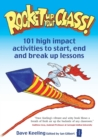 Image for Rocket up your class!  : 101 high impact activities to start, break and end lessons