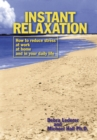 Image for Instant Relaxation: How to reduce stress at work, at home and in your daily life