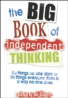 Image for The Big Book of Independent Thinking: Do Things No One Does Or Do Things Everyone Does in a Way No One Does