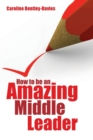 Image for How to be an amazing middle leader