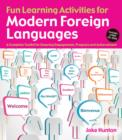 Image for Fun learning activities for modern foreign languages  : a complete toolkit for ensuring engagement, progress and achievement