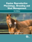 Image for Equine reproductive physiology, breeding and stud management