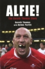 Image for Alfie!  : the Gareth Thomas story