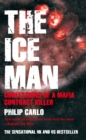 Image for The ice man  : confessions of a Mafia contract killer