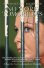 Image for No more tomorrows  : the compelling true story of an innocent woman sentenced to twenty years in a hellhole Bali prison