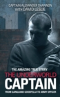 Image for The underworld captain  : from gangland goodfella to army officer