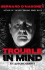 Image for Trouble in mind  : an autobiography