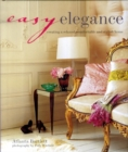Image for Easy elegance  : creating a relaxed, comfortable and stylish home