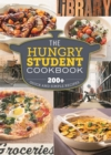 Image for The hungry student cookbook  : 200+ quick and simple recipes