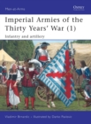 Image for Imperial armies of the Thirty Years' War1,: Infantry and artillery : v. 1 : Infantry and Artillery