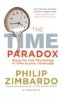 Image for The time paradox  : using the new psychology of time to your advantage