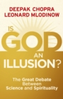 Image for Is God an illusion?  : the great debate between science and spirituality