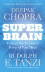 Image for Super brain  : unleashing the explosive power of your mind to maximize health, happiness, and spiritual well-being