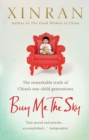 Image for Buy me the sky  : the remarkable truth of China's one-child generations