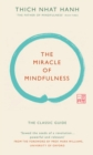 Image for The miracle of mindfulness  : the classic guide by the world's most revered master