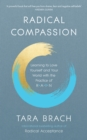 Image for Radical compassion  : learning to love yourself and your world with the practice of RAIN