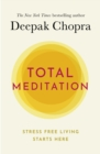 Image for Total meditation  : practices in living the awakened life