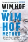Image for The Wim Hof method  : activate your potential, transcend your limits