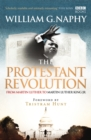 Image for The Protestant Revolution  : from Martin Luther to Martin Luther King, Jr