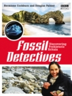 Image for Fossil detectives  : discovering prehistoric Britain