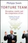 Image for Torture team  : deception, cruelty and the compromise of law