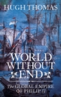 Image for World without end  : the global empire of Philip II