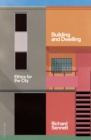 Image for Building and dwelling: ethics for the city