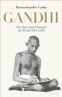 Image for Gandhi  : the years that changed the world, 1914-1948