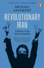 Image for Revolutionary Iran: a history of the Islamic Republic