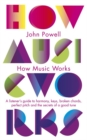 Image for How music works  : a listener's guide to the science and psychology of beautiful sounds
