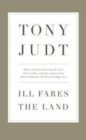 Image for Ill Fares the Land : A Treatise on Our Present Discontents