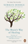 Image for The brain's way of healing: stories of remarkable recoveries and discoveries