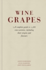 Image for Wine grapes  : a complete guide to 1,375 vine varieties, including their origins, flavours and wines