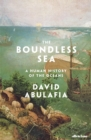 Image for The boundless sea  : a human history of the oceans
