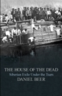 Image for The house of the dead  : Siberian exile under the tsars