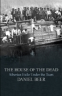 Image for The house of the dead: Siberian exile under the tsars