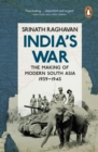 Image for India's war: the making of modern South Asia, 1939-1945