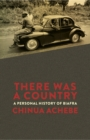 Image for There was a country  : a personal history of Biafra