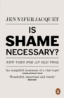 Image for Is shame necessary?: new uses for an old tool
