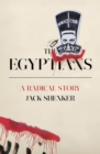 Image for The Egyptians: a radical story