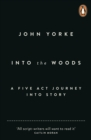 Image for Into the woods: a five act journey into story