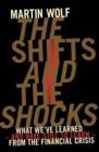 Image for The shifts and the shocks  : what we've learned - and still have to learn - from the financial crisis