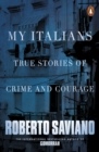Image for My Italians  : true stories of crime and courage