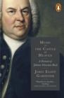 Image for Music in the castle of heaven: a portrait of Johann Sebastian Bach