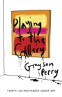 Image for Playing to the Gallery Postcards : Thirty-six Postcards About Art