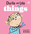 Image for Charlie and Lola's things