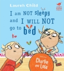 Image for Charlie and Lola: I Am Not Sleepy and I Will Not Go to Bed : Board Book